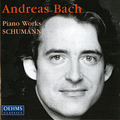 Schumann: Piano Works by Andreas Bach