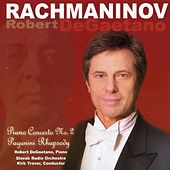 Rachmaninov: Piano Concerto No. 2, Rhapsody on a Theme by Paganini by Robert DeGaetano