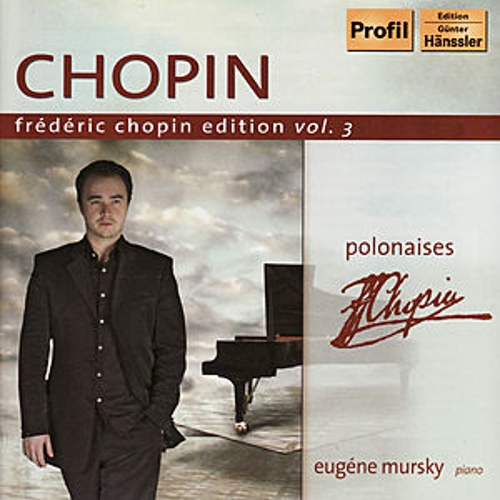 CHOPIN: Frederic Chopin Edition, Vol. 3 - Polonaises by Eugene Mursky
