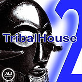 Tribal House Vol.2 by Various Artists