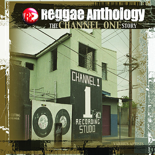 Reggae Anthology - The Channel One Story by Various Artists
