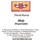 Holy Desperation by David Baroni