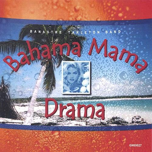 Bahama Mama Drama by Banastre Tarleton Band
