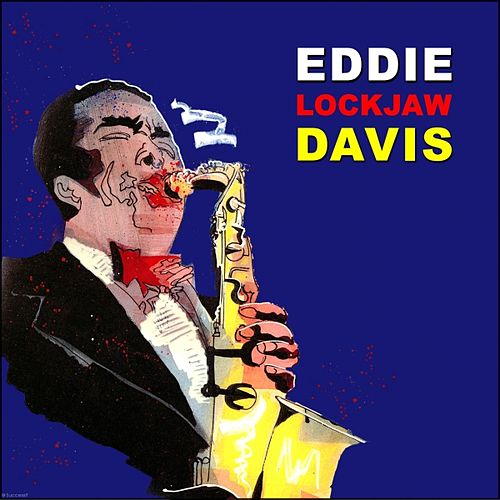 That's all by Eddie 'Lockjaw' Davis