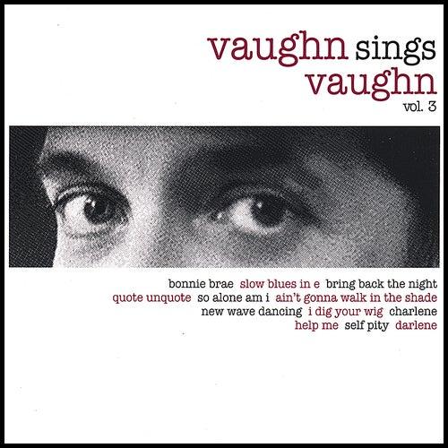 Vaughn Sings Vaughn - Volume 3 by Ben Vaughn