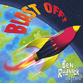 Blast Off! by Ben Rudnick