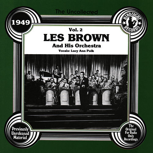 Les Brown & His Orchestra,  Vol.2,  1949 by Les Brown