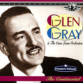 The Continental by 1935 Glen Gray and the Casa Loma Orchestra