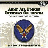 Army Air Forces Overseas Orchestra - Conducted by Sgt. Jerry Gray by Army Air Forces Overseas Orchestra