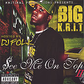 See Me On Top 2 by Big K.R.I.T.