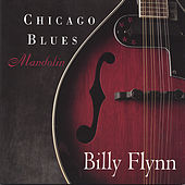 Chicago Blues Mandolin by Billy Flynn