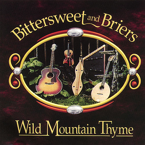 Wild Mountain Thyme by Bittersweet and Briers