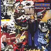 Welcome to Life by David Binney