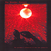 The Systematic Subversion of Fear and Insecurity by The Bleeder Project