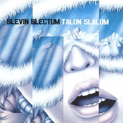Talon Slalom by Blevin Blectum