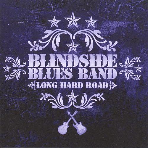 Long Hard Road von Blindside Blues Band