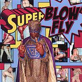 Superblowfly by Blowfly