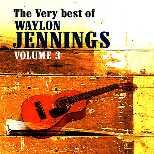 The Very Best Of Waylon Jennings Volume 2 by Waylon Jennings