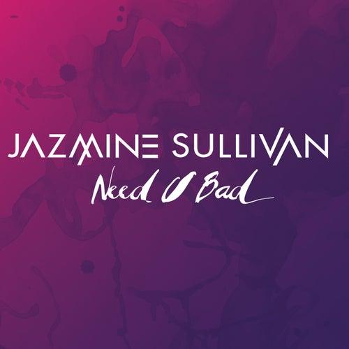 Need U Bad Remix by Jazmine Sullivan