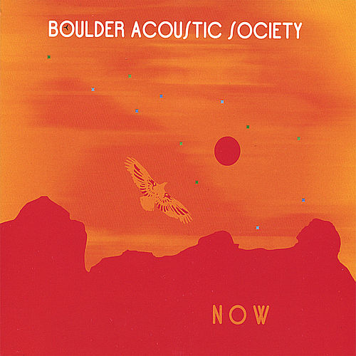 Now by Boulder Acoustic Society