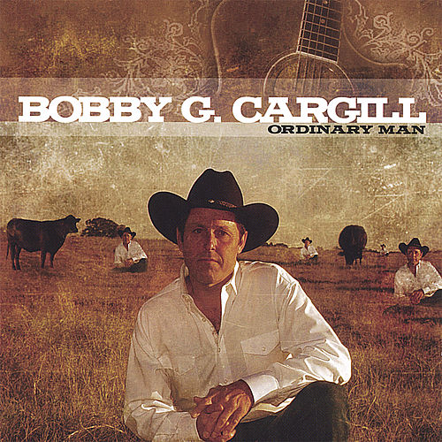 Ordinary Man by Bobby G. Cargill