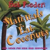 Mammals Eat Coconuts by Bob Roden
