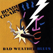 Bad Weather Blues by Bondi Cigars