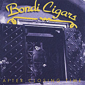 After Closing Time by Bondi Cigars