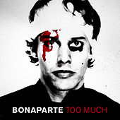Too Much by Bonaparte