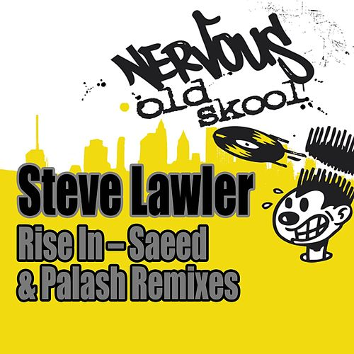 Rise In (Saeed & Palash Remixes) by Steve Lawler