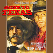Gone to Texas (Original Motion Picture Soundtrack) by Dennis McCarthy