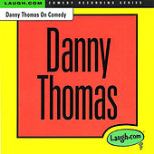 Danny Thomas on Comedy by Danny Thomas