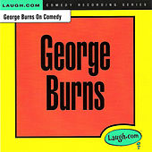 George Burns on Comedy by George Burns
