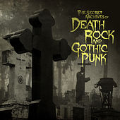 The Secret Archives of Death Rock and Gothic Punk by Various Artists