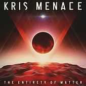 The Entirety Of Matter - EP by Kris Menace