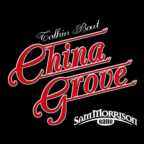 China Grove by Sam Morrison Band