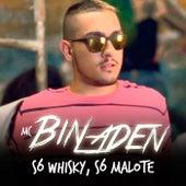 Só Whisky, Só Malote by Mc Bin Laden