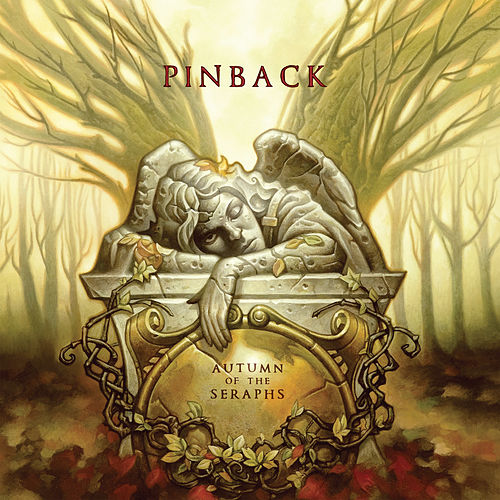 Autumn of the Seraphs by Pinback