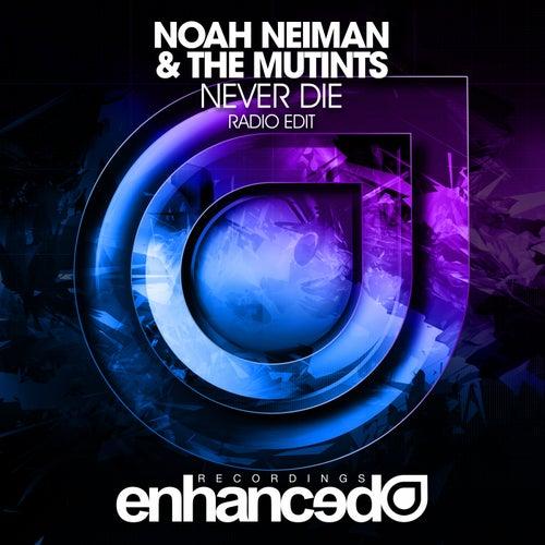 Never Die by Noah Neiman
