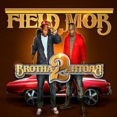 Brotha 2 Brotha by Field Mob