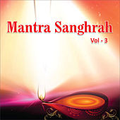 Mantra Sanghrah, Vol. 3 by Various Artists