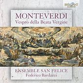 Monteverdi: Vespro della Beata Vergine von Federico Bardazzi Ensemble San Felice