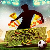 Electronic Football Music by Various Artists