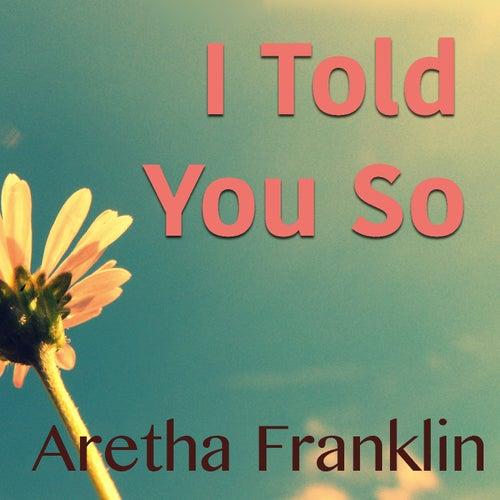 I Told You So von Aretha Franklin