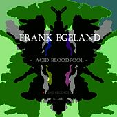 Acid Bloodpool by Frank Egeland