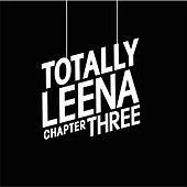 Totally Leena - Chapter Three by Various Artists
