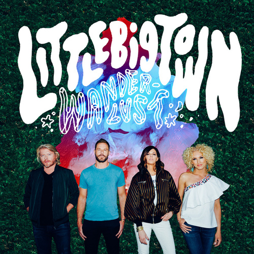 Wanderlust by Little Big Town