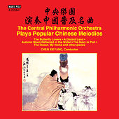 The Central Philharmonic Orchestra Plays Popular Chinese Melodies by Various Artists