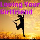 Loving Your Girlfriend von Various Artists
