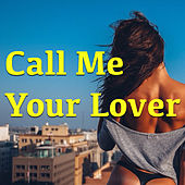 Call Me Your Lover von Various Artists